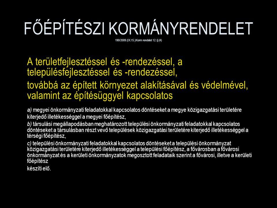 FŐÉPÍTÉSZI KORMÁNYRENDELET 190/2009.(IX.15.) Korm rendelet 12.