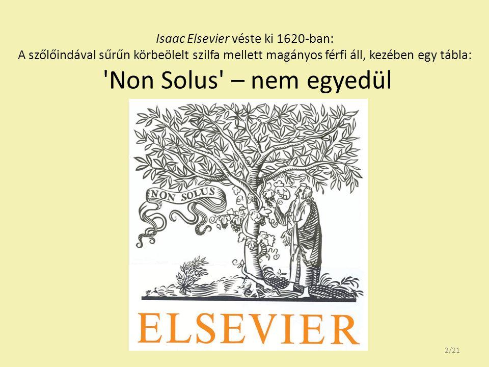 Isaac Elsevier véste ki 1620-ban: A szőlőindával sűrűn körbeölelt szilfa mellett magányos férfi áll, kezében egy tábla: 'Non Solus' – nem egyedül 2/21