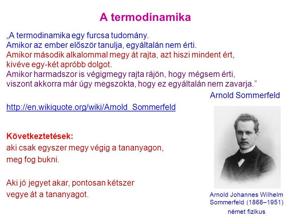 "A termodinamika ""A termodinamika egy furcsa tudomány."