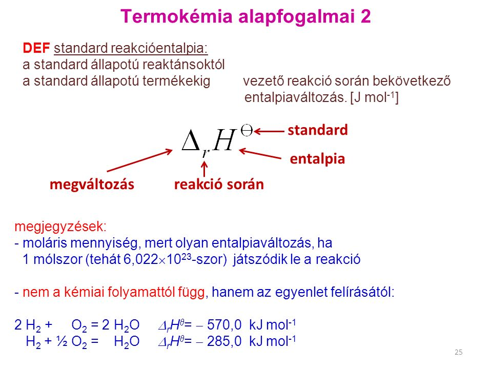 Termokémia alapfogalmai 2 DEF standard reakcióentalpia: a standard állapotú reaktánsoktól a standard állapotú termékekig vezető reakció során bekövetkező entalpiaváltozás.