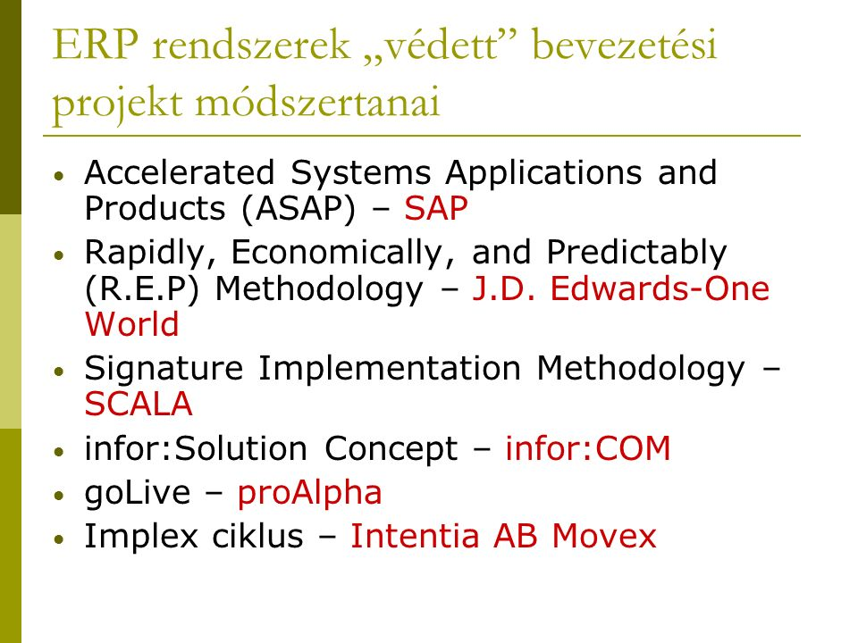 "ERP rendszerek ""védett bevezetési projekt módszertanai Accelerated Systems Applications and Products (ASAP) – SAP Rapidly, Economically, and Predictably (R.E.P) Methodology – J.D."