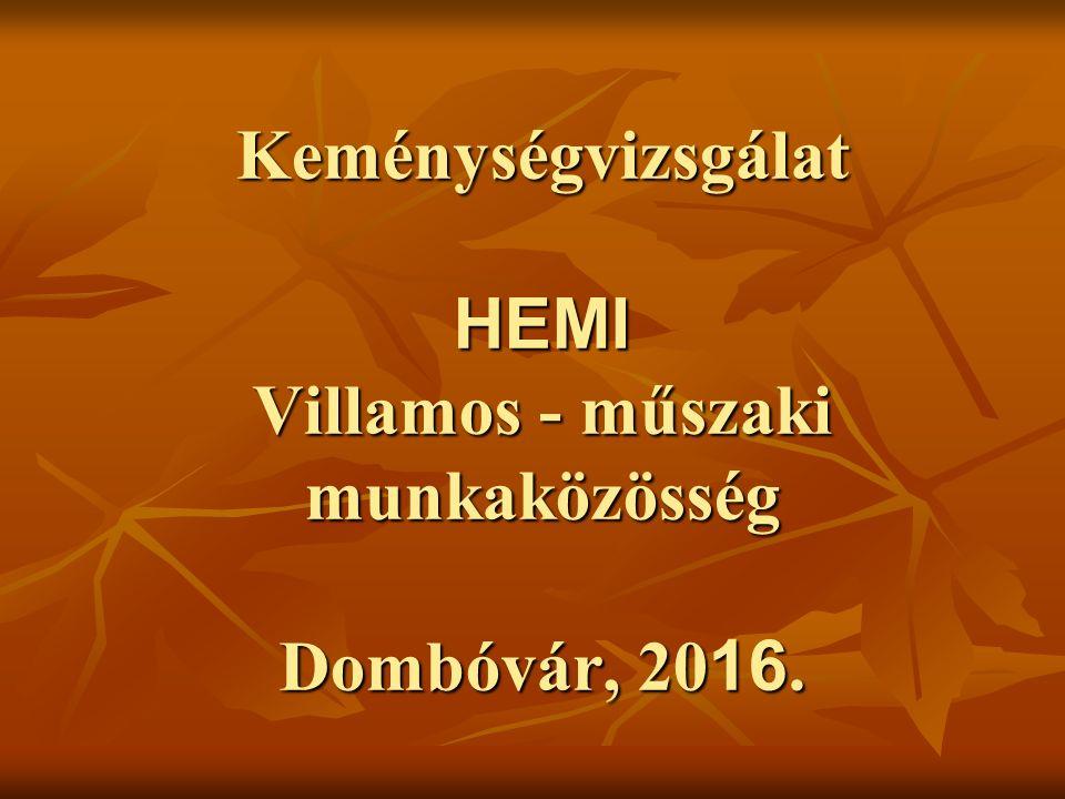 Keménységvizsgálat HEMI Villamos - műszaki munkaközösség Dombóvár, 20 16.
