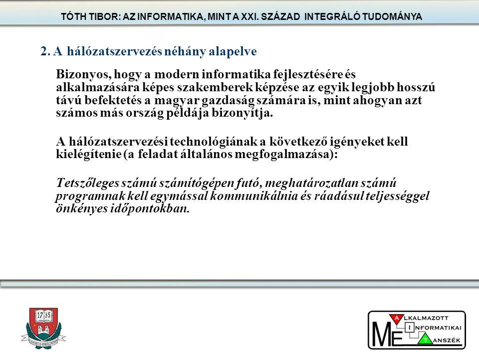 Bizonyos, hogy a modern informatika fejlesztésére és alkalmazására képes szakemberek képzése az egyik legjobb hosszú távú befektetés a magyar gazdaság