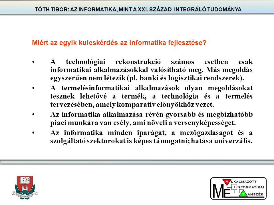 Miért az egyik kulcskérdés az informatika fejlesztése? A technológiai rekonstrukció számos esetben csak informatikai alkalmazásokkal valósítható meg.