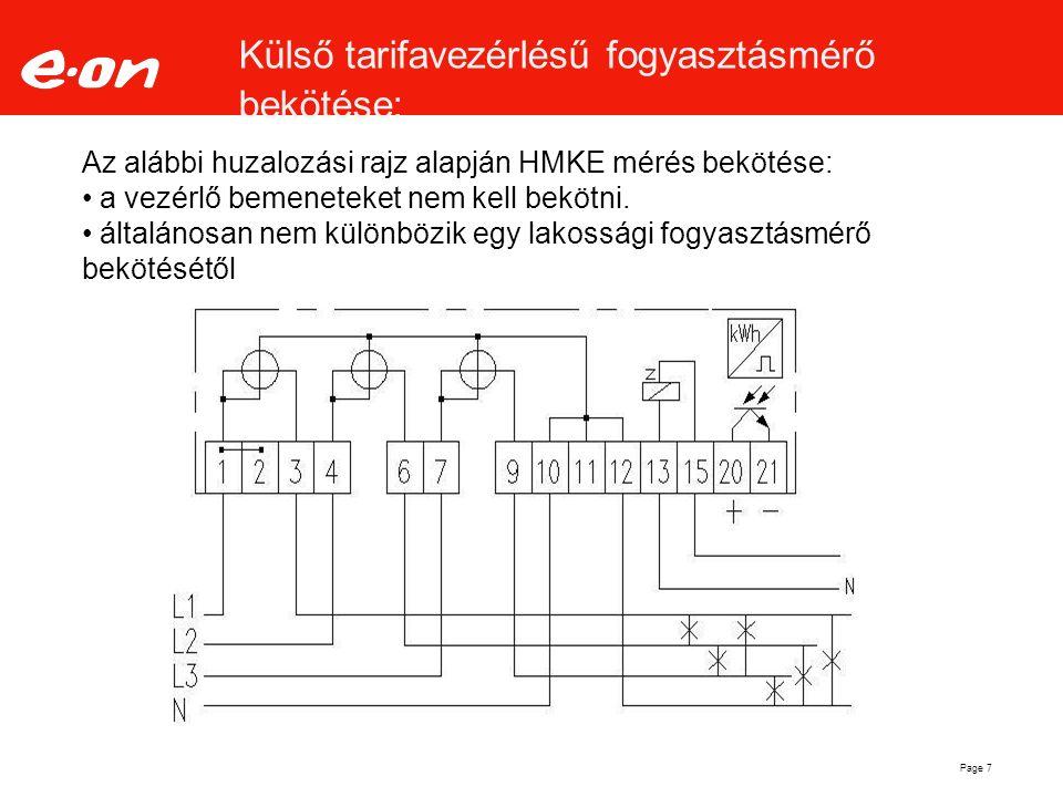 Külső tarifavezérlésű fogyasztásmérő bekötése: Page 7 Az alábbi huzalozási rajz alapján HMKE mérés bekötése: a vezérlő bemeneteket nem kell bekötni. á