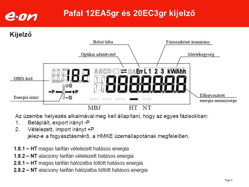 Page 8 Pafal 12EA5gr és 20EC3gr kijelző Az üzembe helyezés alkalmával meg kell állapítani, hogy az egyes fázisokban: 1.Betáplált, export irányt -P 2.V