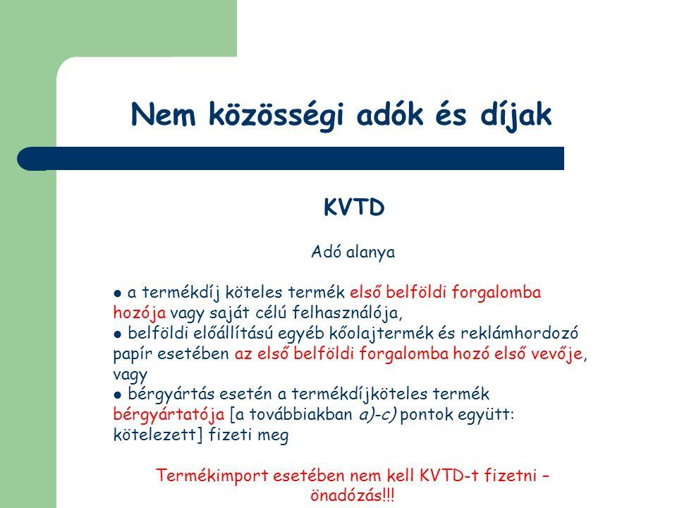 Nem közösségi adók és díjak Regisztrációs adó Adóköteles termékek (2003.