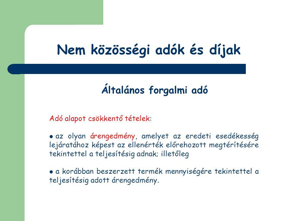 Termékimportra vonatkozó szabályozás Általános forgalmi adó Az adó alapja EV 42.