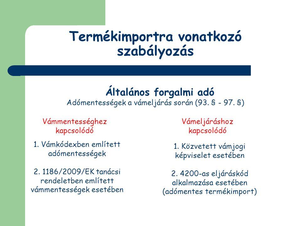 Nem közösségi adók és díjak Általános forgalmi adó Adómentességek 95.