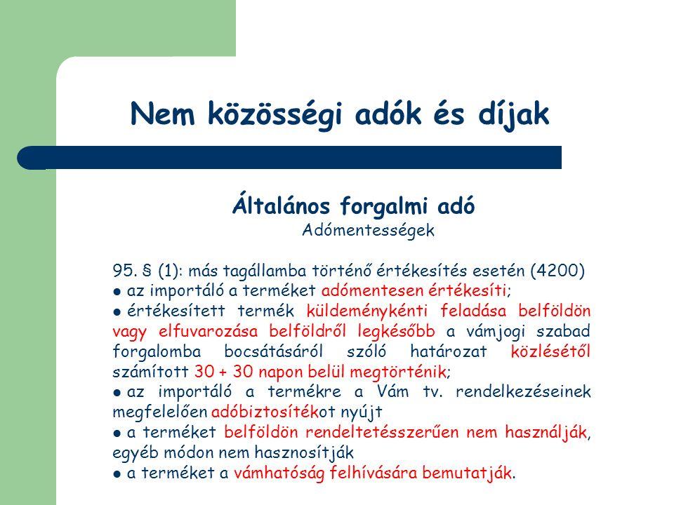 Nem közösségi adók és díjak Általános forgalmi adó Adómentes termékimport (95.