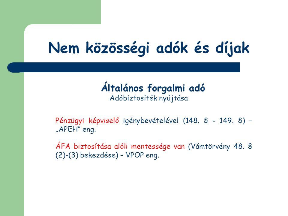 Nem közösségi adók és díjak Általános forgalmi adó ÁFA biztosítása alóli mentesség Az ÁFA törvény 156.