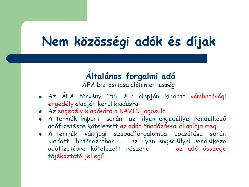 A vámhatóság utólagos ellenőrzései és az ÁFA törvény speciális szabályai ÁFA adóraktárak A 2007.