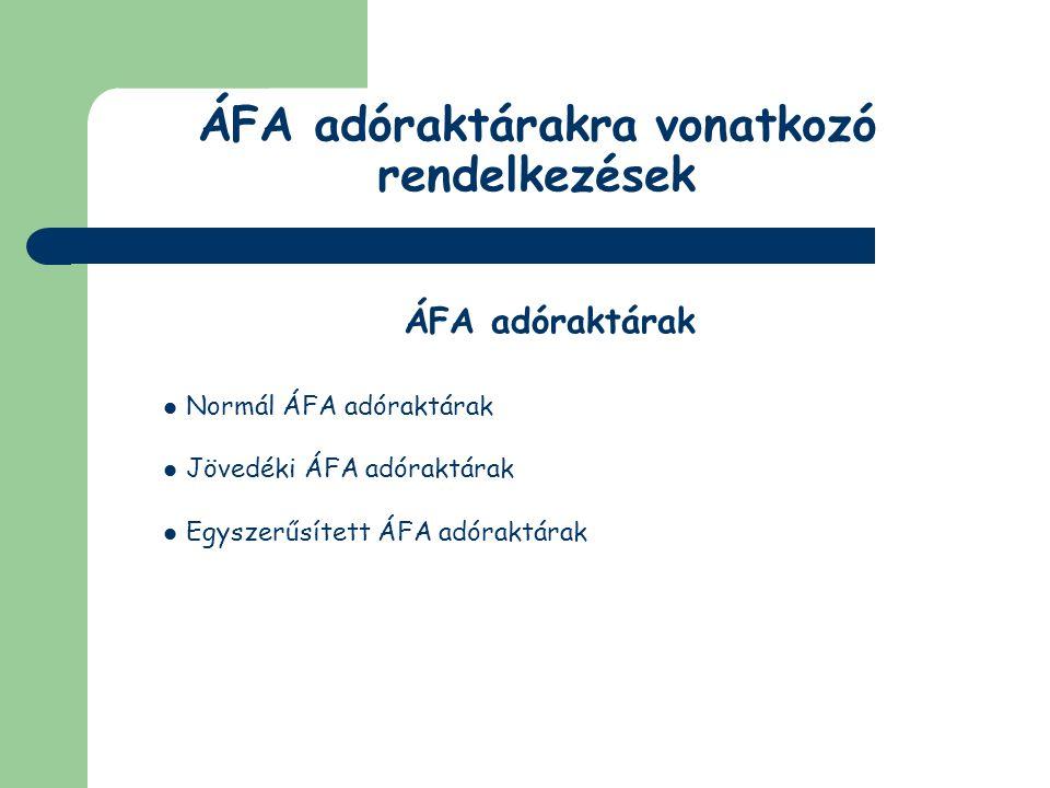 ÁFA adóraktárakra vonatkozó rendelkezések ÁFA adóraktárak Eljárás típusai: Beraktározás Kiraktározás Áttárolás