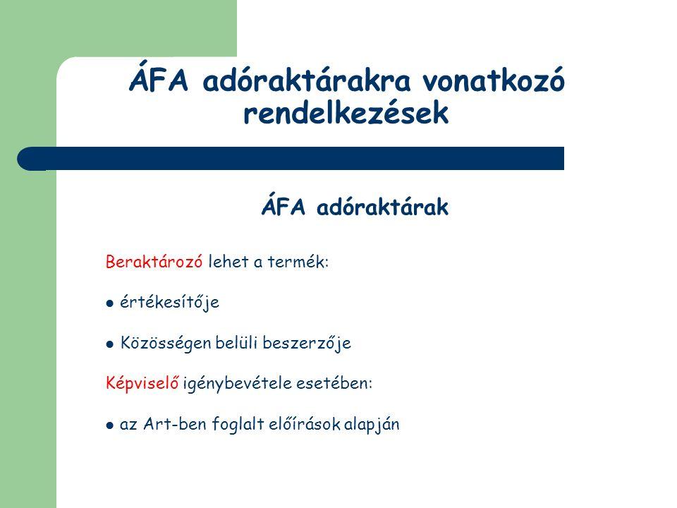 ÁFA adóraktárakra vonatkozó rendelkezések ÁFA adóraktárak Okmányakkal kapcsolatos előírások Beraktározási okmány: 3 példányban (csak tartalmi követelményei vannak) a beraktározó adószáma, valamint neve és címe a beraktározás jogcíméül szolgáló ügylet teljesülését tanúsító okirat sorszáma vagy egyéb olyan jel, amely az okiratot kétséget kizáró módon azonosítja a beraktározandó termék megnevezése és mennyisége az adóraktár üzemeltetőjének neve, címe és adószáma az adóraktár nyilvántartási száma és címe