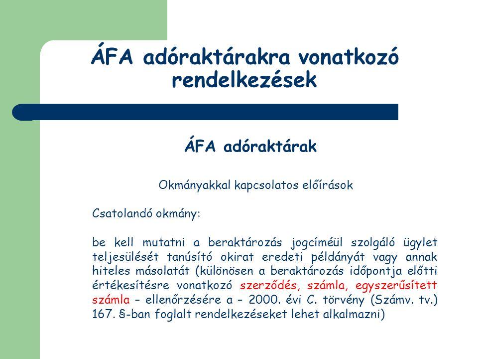 ÁFA adóraktárakra vonatkozó rendelkezések ÁFA adóraktárak Az áttárolás fogalma A kiraktározó az adóraktározási eljárás alatt álló árut ki kívánja raktározni abból a célból, hogy azt közvetlenül beraktározza egy másik áfa adóraktárba.