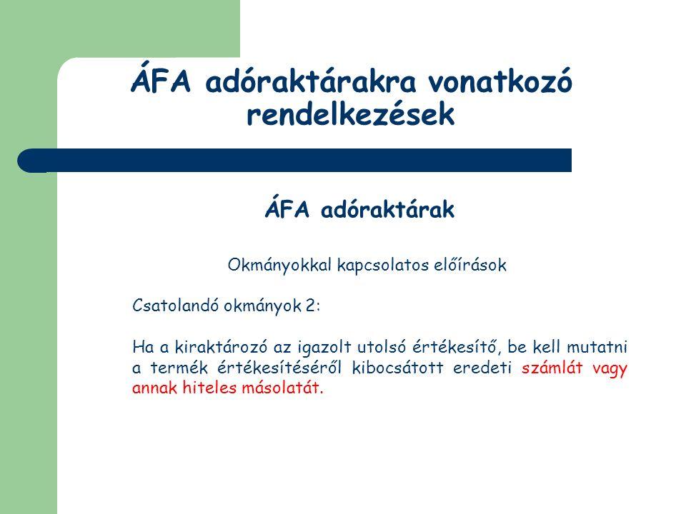 ÁFA adóraktárakra vonatkozó rendelkezések ÁFA adóraktárak Adóbiztosítékok formái (Vtv.) készpénz; kezességvállalás; bankgarancia; banki fedezetigazolás; biztosítási szerződés alapján kiállított kötelezvény