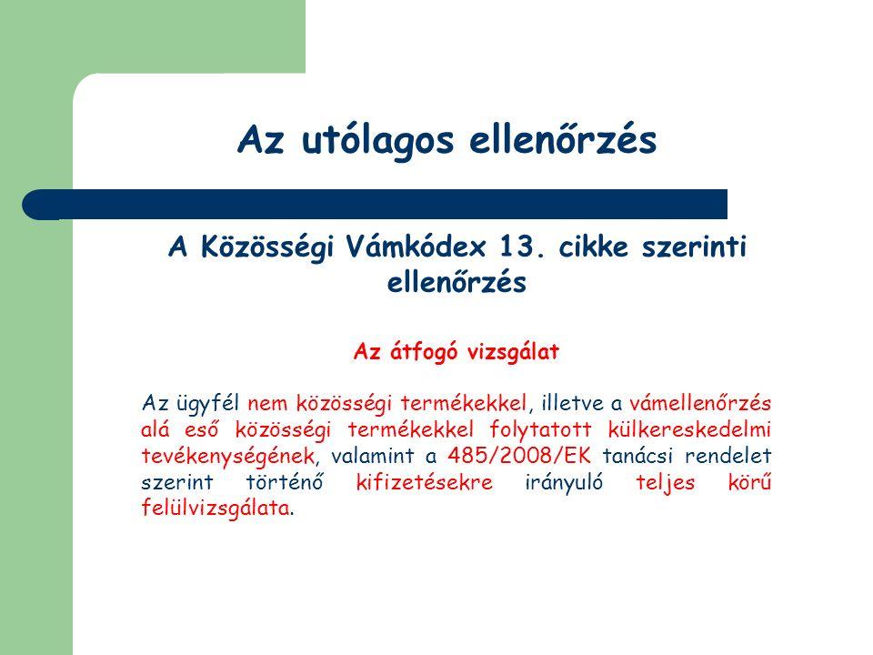 Az utólagos ellenőrzés A Közösségi Vámkódex 13.