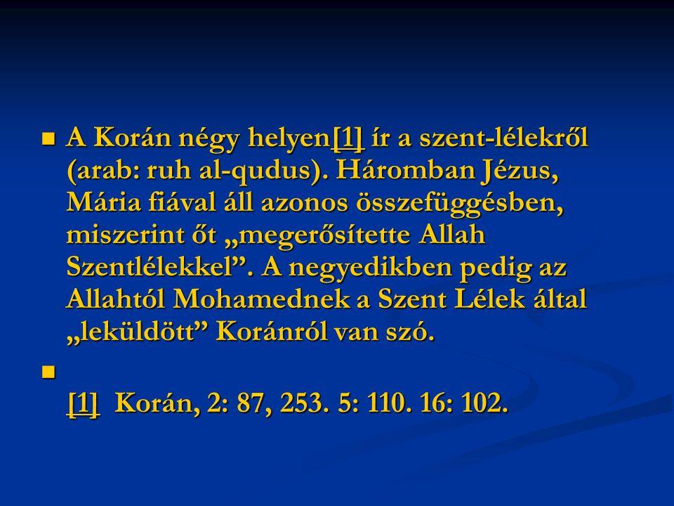 A Korán négy helyen[1] ír a szent-lélekről (arab: ruh al-qudus).