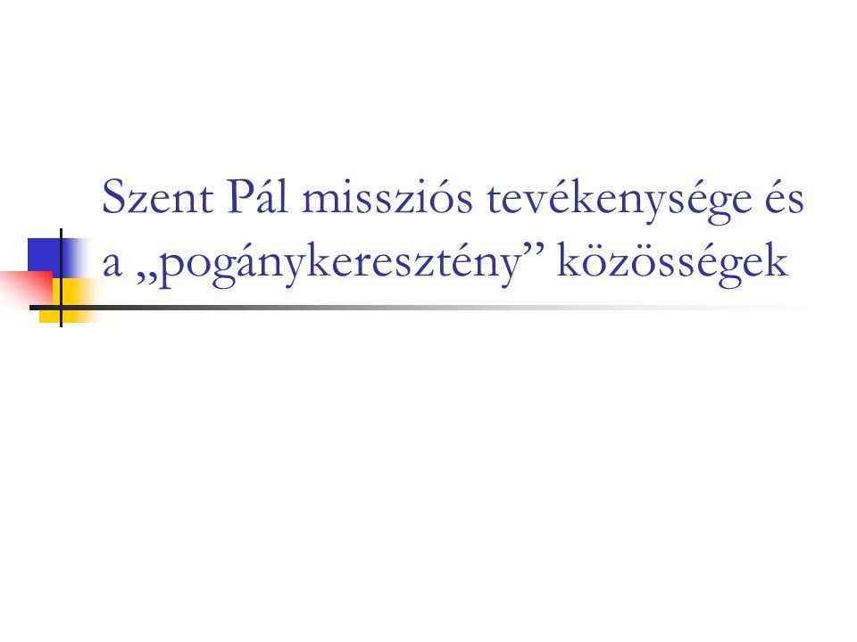 """Szent Pál missziós tevékenysége és a """"pogánykeresztény közösségek"""