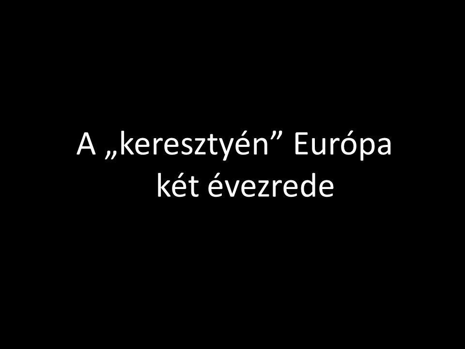 """A """"keresztyén Európa két évezrede"""