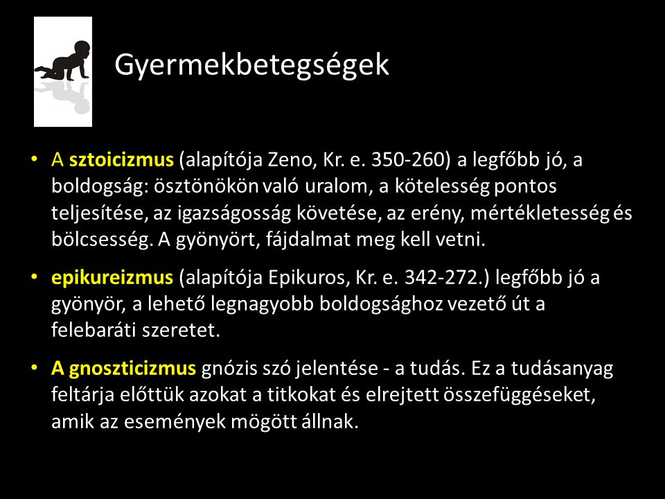 Gyermekbetegségek A sztoicizmus (alapítója Zeno, Kr.