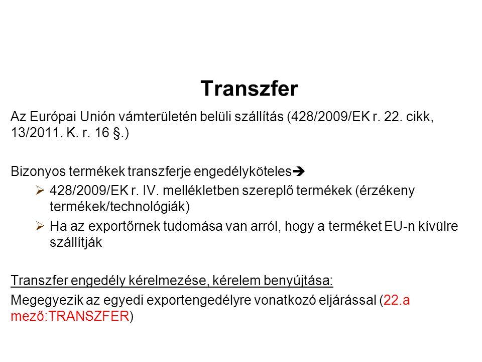 Transzfer Az Európai Unión vámterületén belüli szállítás (428/2009/EK r.