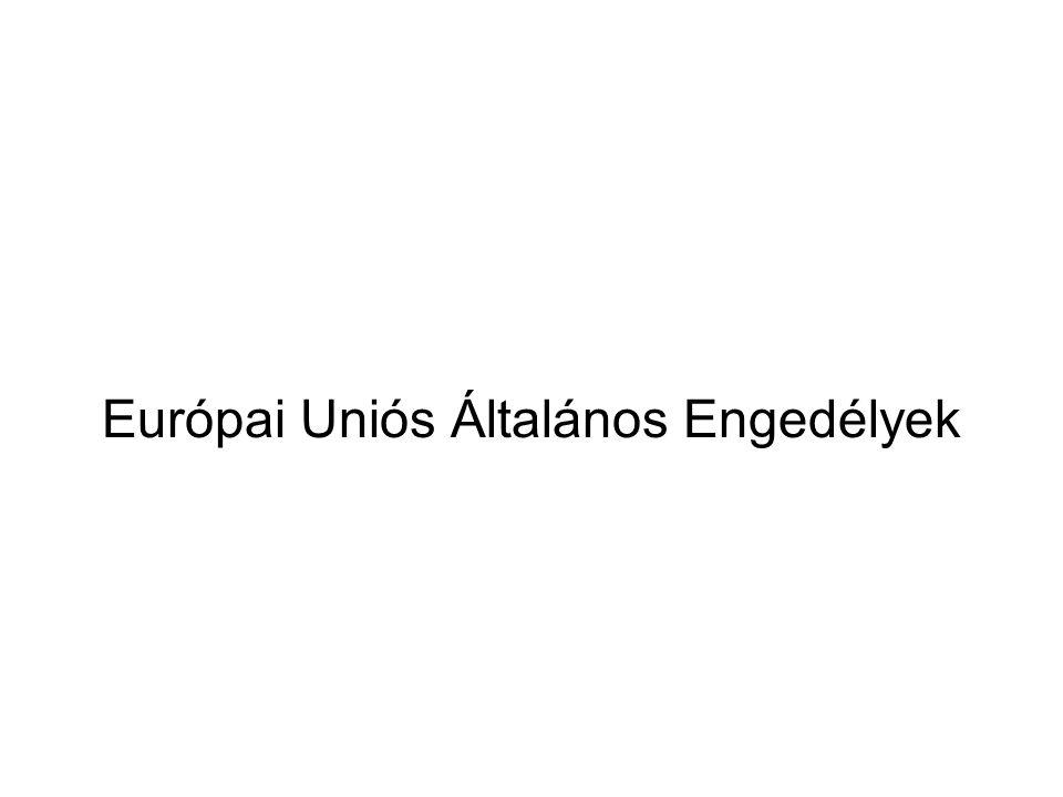 Európai Uniós Általános Engedélyek