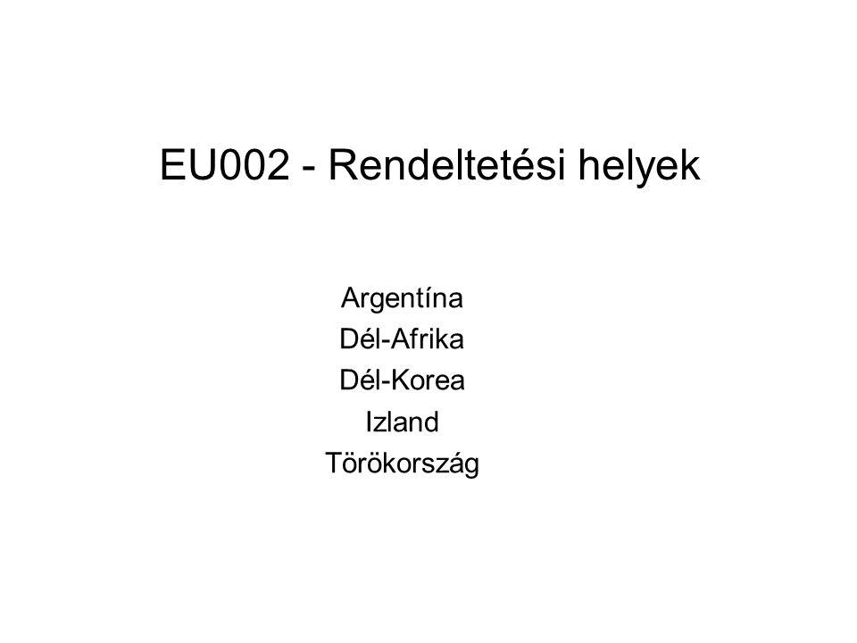 EU002 - Rendeltetési helyek Argentína Dél-Afrika Dél-Korea Izland Törökország