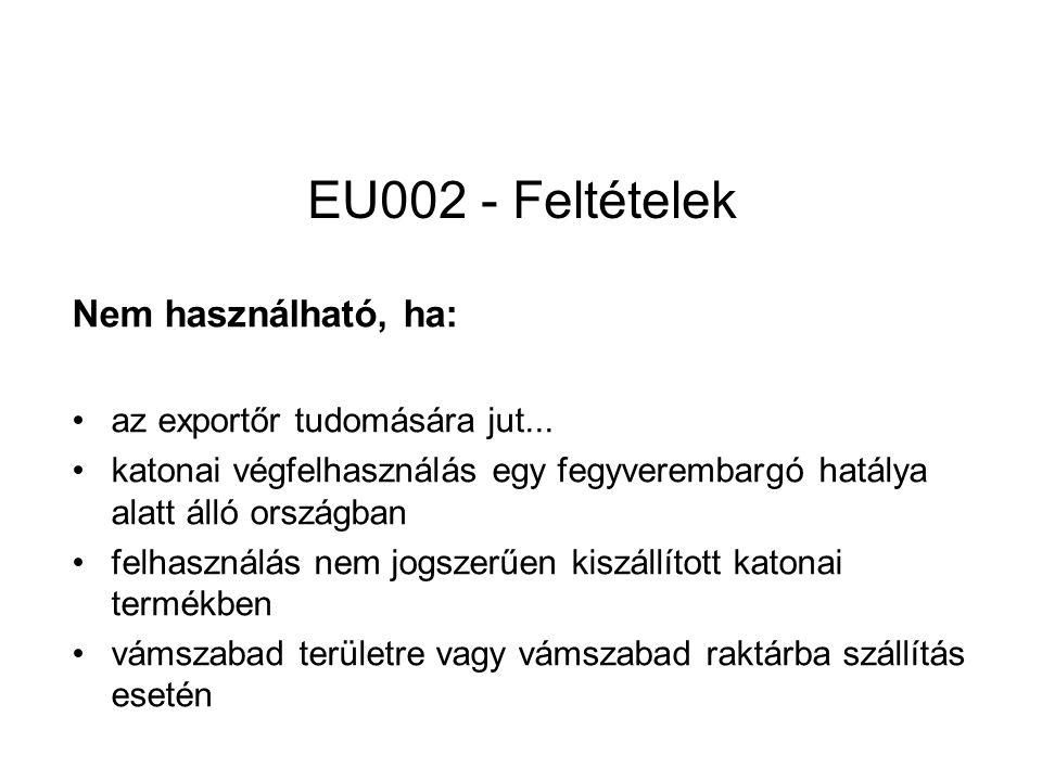 EU002 - Feltételek Nem használható, ha: az exportőr tudomására jut...