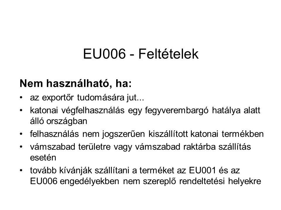 EU006 - Feltételek Nem használható, ha: az exportőr tudomására jut...