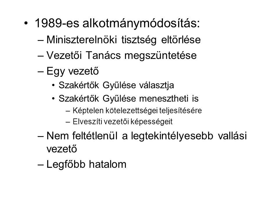 1989-es alkotmánymódosítás: –Miniszterelnöki tisztség eltörlése –Vezetői Tanács megszüntetése –Egy vezető Szakértők Gyűlése választja Szakértők Gyűlése menesztheti is –Képtelen kötelezettségei teljesítésére –Elveszíti vezetői képességeit –Nem feltétlenül a legtekintélyesebb vallási vezető –Legfőbb hatalom