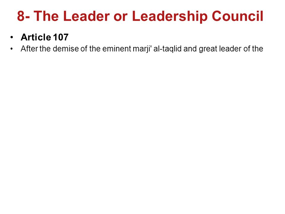 8- The Leader or Leadership Council Article 107