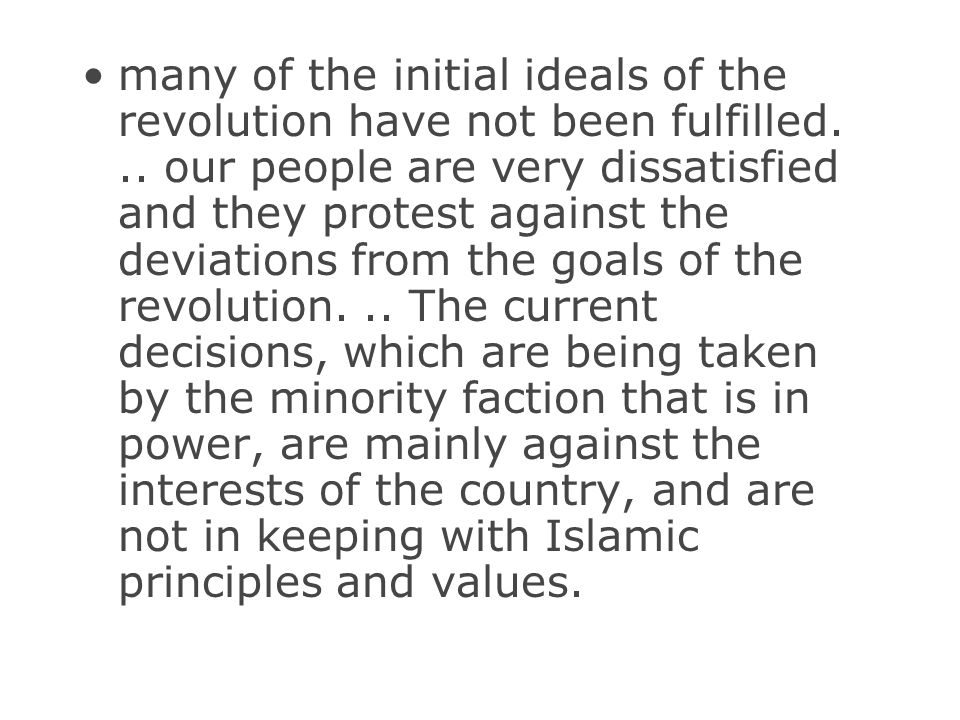 many of the initial ideals of the revolution have not been fulfilled... our people are very dissatisfied and they protest against the deviations from