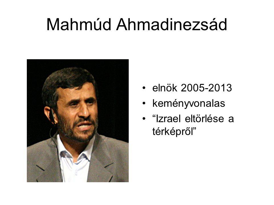 Mahmúd Ahmadinezsád elnök 2005-2013 keményvonalas Izrael eltörlése a térképről