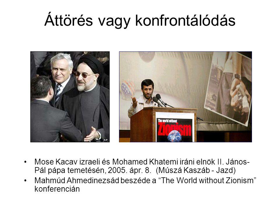 Áttörés vagy konfrontálódás Mose Kacav izraeli és Mohamed Khatemi iráni elnök II.