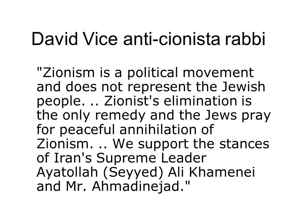 David Vice anti-cionista rabbi Zionism is a political movement and does not represent the Jewish people...