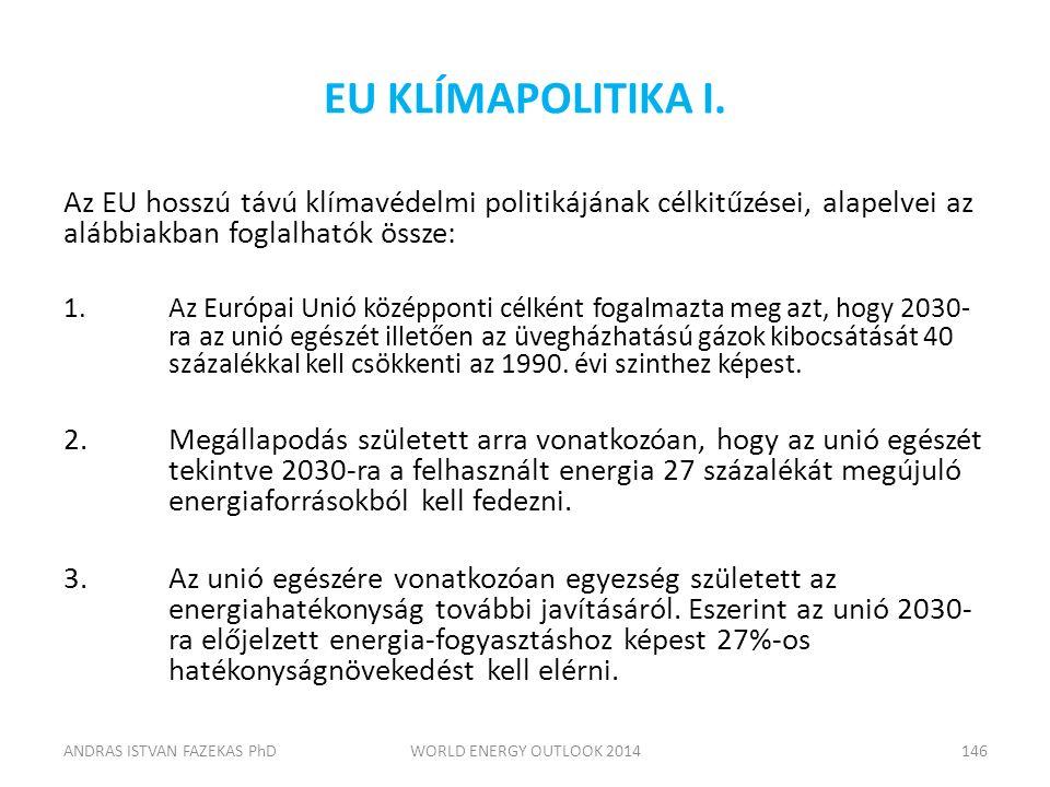EU KLÍMAPOLITIKA I. Az EU hosszú távú klímavédelmi politikájának célkitűzései, alapelvei az alábbiakban foglalhatók össze: 1.Az Európai Unió középpont