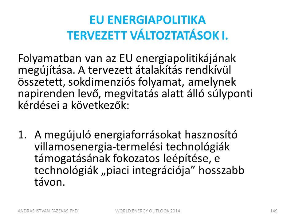 EU ENERGIAPOLITIKA TERVEZETT VÁLTOZTATÁSOK I. Folyamatban van az EU energiapolitikájának megújítása. A tervezett átalakítás rendkívül összetett, sokdi