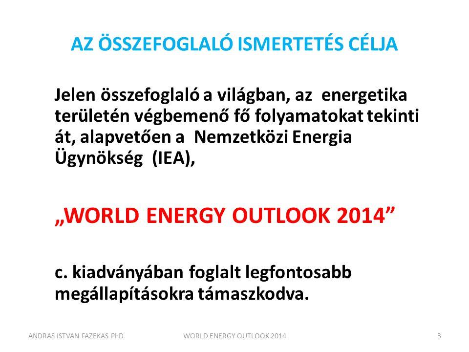 AZ ÖSSZEFOGLALÓ ISMERTETÉS CÉLJA Jelen összefoglaló a világban, az energetika területén végbemenő fő folyamatokat tekinti át, alapvetően a Nemzetközi