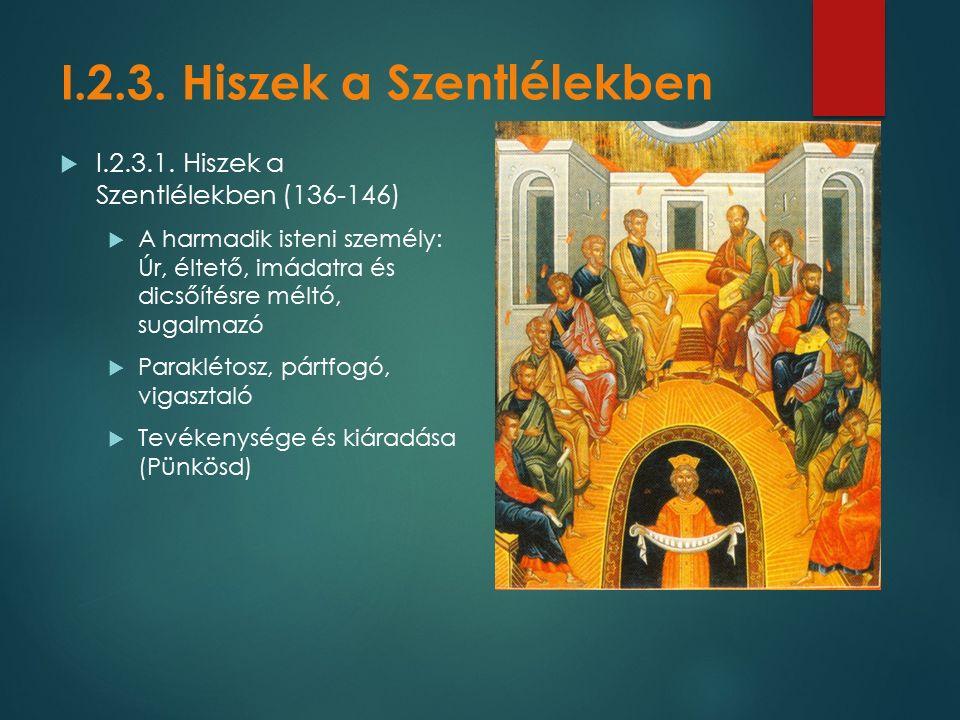I.2.3. Hiszek a Szentlélekben  I.2.3.1.