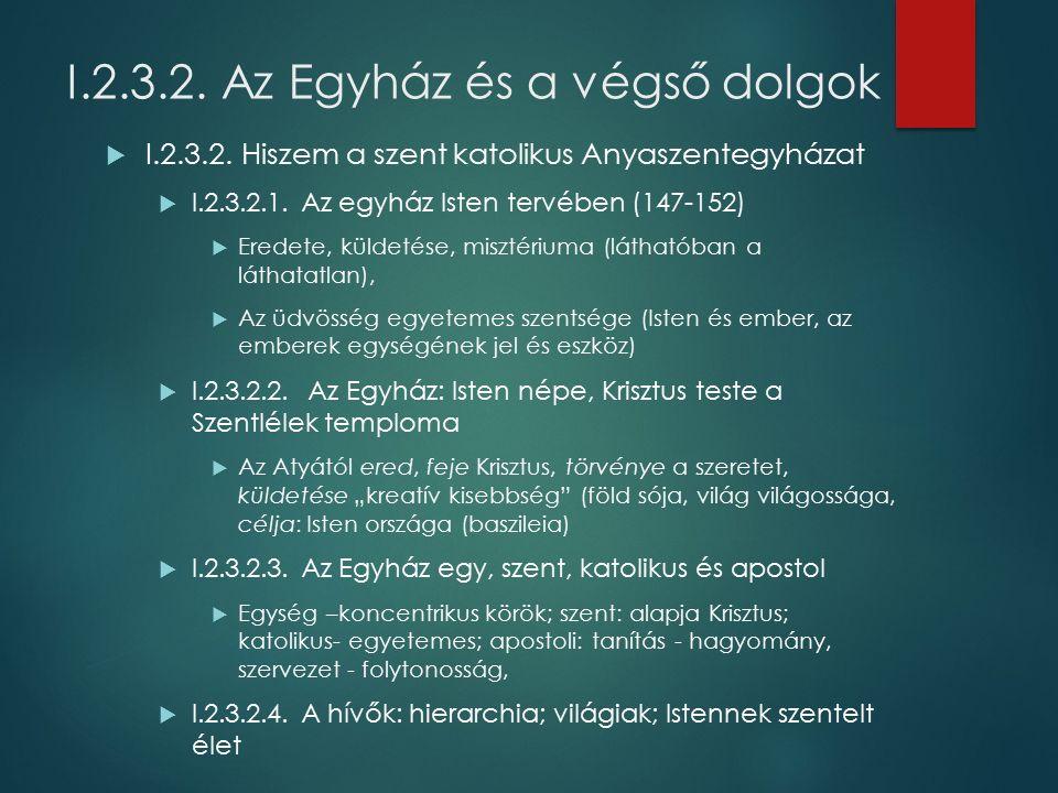 I.2.3.2. Az Egyház és a végső dolgok  I.2.3.2.