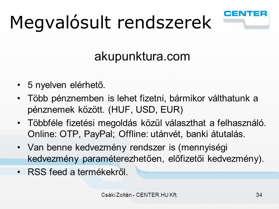 Csáki Zoltán - CENTER.HU Kft.34 Megvalósult rendszerek akupunktura.com 5 nyelven elérhető.