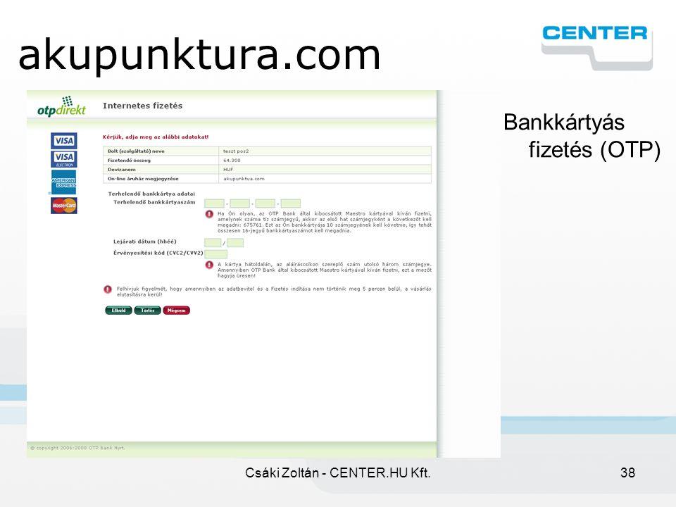 Csáki Zoltán - CENTER.HU Kft.38 akupunktura.com Bankkártyás fizetés (OTP)