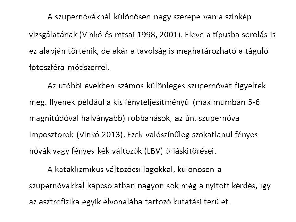 A szupernóváknál különösen nagy szerepe van a színkép vizsgálatának (Vinkó és mtsai 1998, 2001).