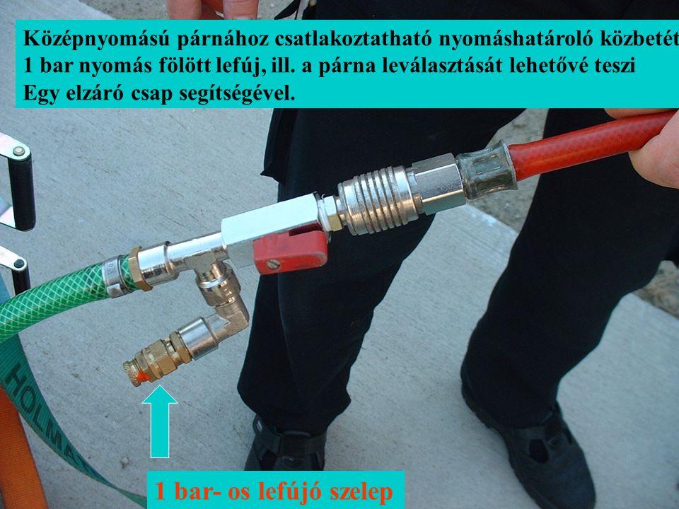 Középnyomású párnához csatlakoztatható nyomáshatároló közbetét 1 bar nyomás fölött lefúj, ill. a párna leválasztását lehetővé teszi Egy elzáró csap se