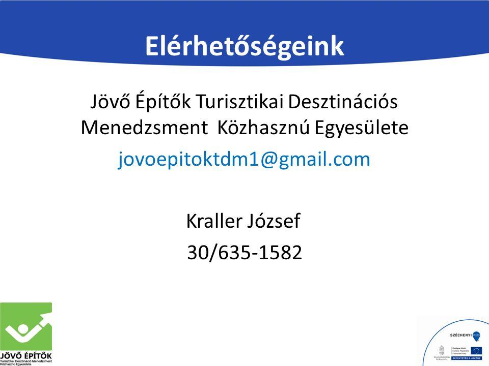 Elérhetőségeink Jövő Építők Turisztikai Desztinációs Menedzsment Közhasznú Egyesülete jovoepitoktdm1@gmail.com Kraller József 30/635-1582