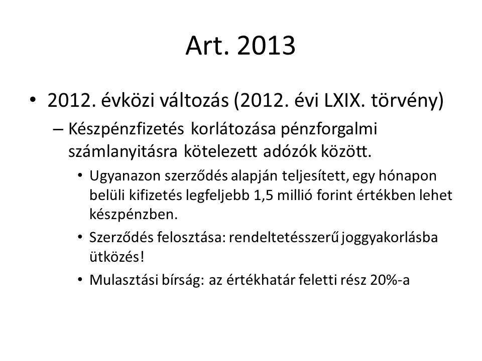 Art. 2013 2012. évközi változás (2012. évi LXIX.