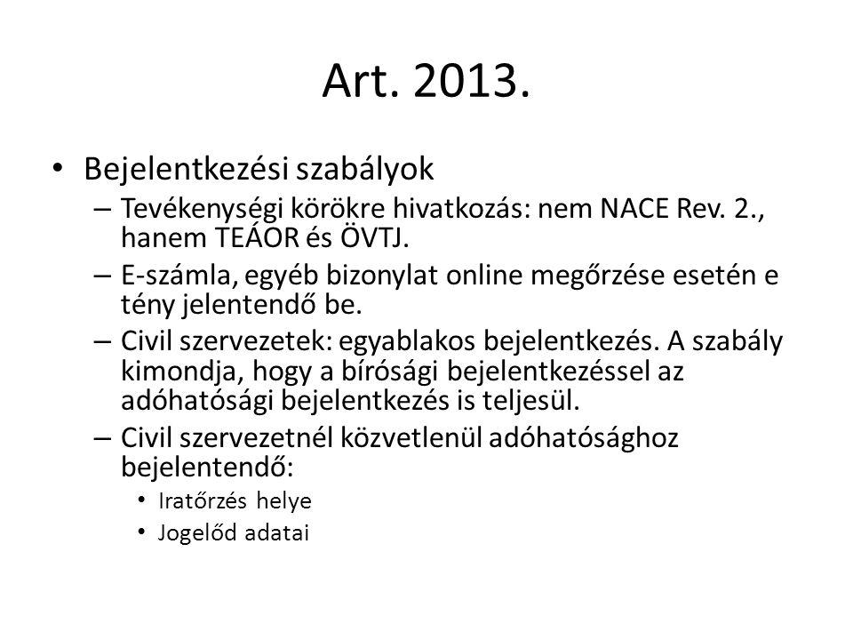 Art. 2013. Bejelentkezési szabályok – Tevékenységi körökre hivatkozás: nem NACE Rev.