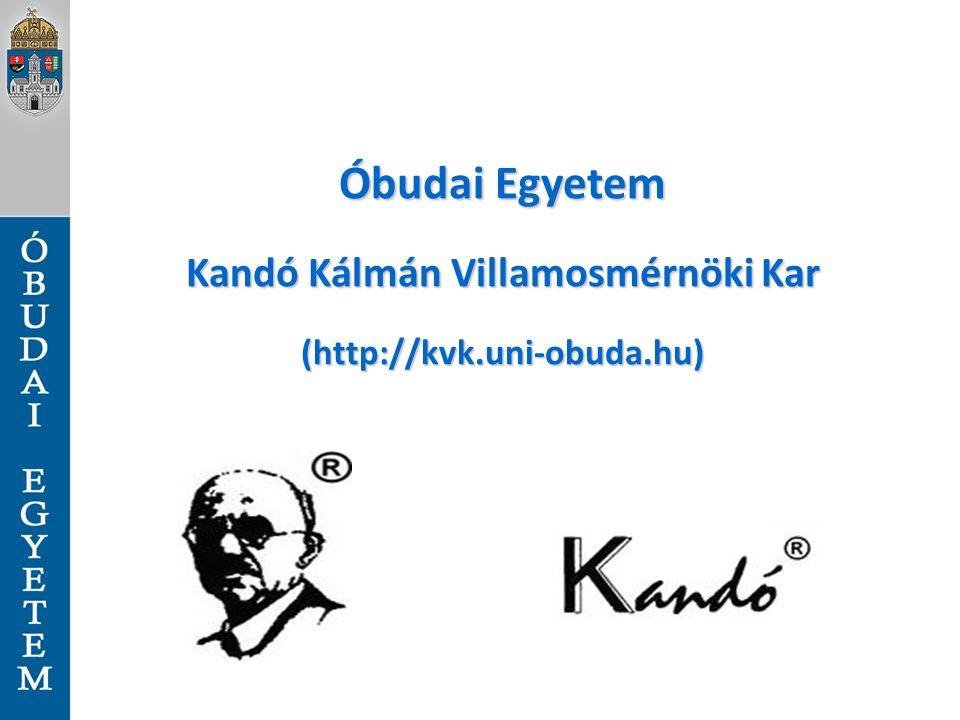Óbudai Egyetem Kandó Kálmán Villamosmérnöki Kar (http://kvk.uni-obuda.hu)