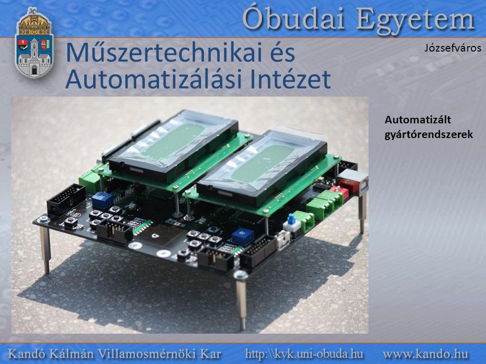 Műszertechnikai és Automatizálási Intézet Józsefváros Automatizált gyártórendszerek